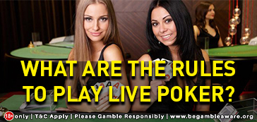 What-are-the-rules-to-play-Live-Poker